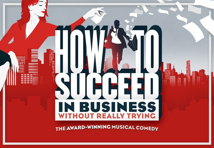 How to Succeed in Business...